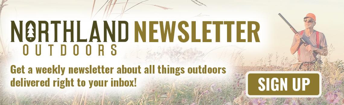 Inscrivez-vous à la nouvelle lettre d'information de Northland Outdoors